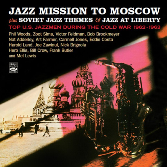 Jazz Mission To Moscow: Top US Jazzmen during the Cold War 1962-1963 (3 LP on 2 CD)