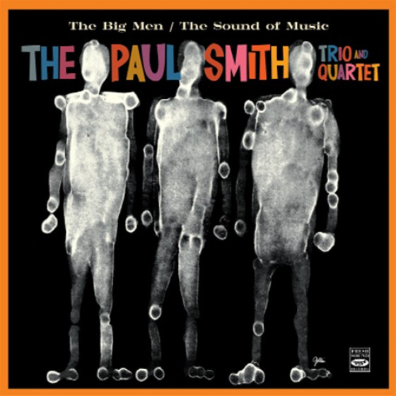 Paul Smith - Paul Smith Trio & Quartet: The Big Men + The Sound of Music (2  LPs on 1 CD) - Blue Sounds