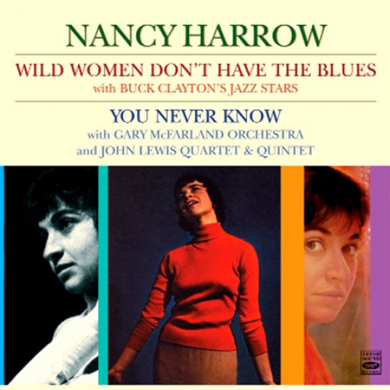 Wild Women Don't Have the Blues + You Never Know (2 LP on 1 CD)