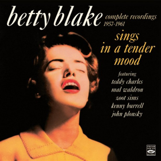 Betty Blake Sings in a Tender Mood · Complete Recordings 1957-1961