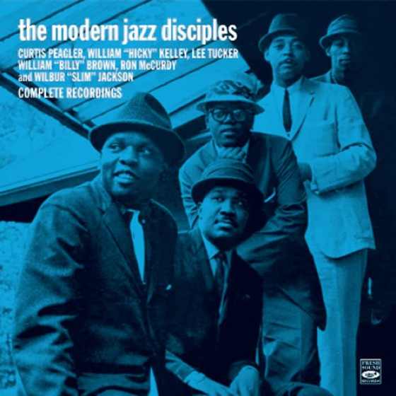 Complete Recordings: The Modern Jazz Disciples + Right Down Front (2 LP on 1 CD)