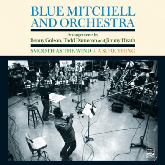 Blue Mitchell & Orchestra: Smooth As The Wind + A Sure Thing (2 LP on 1 CD)