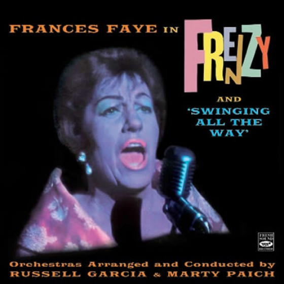 Frances Faye in Frenzy + Swinging All The Way (2 LPs on 1 CD)