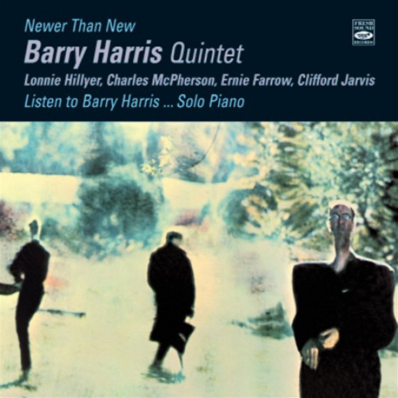 Newer Than New & Listen to Barry Harris... Solo Piano (2 LP on 1 CD)