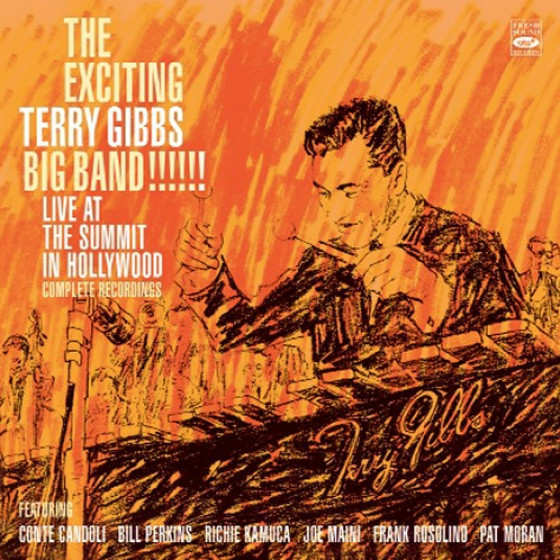 The Exciting Terry Gibbs Big Band Live at The Summit in Hollywood - Complete Recordings (2 LP on 1 CD)