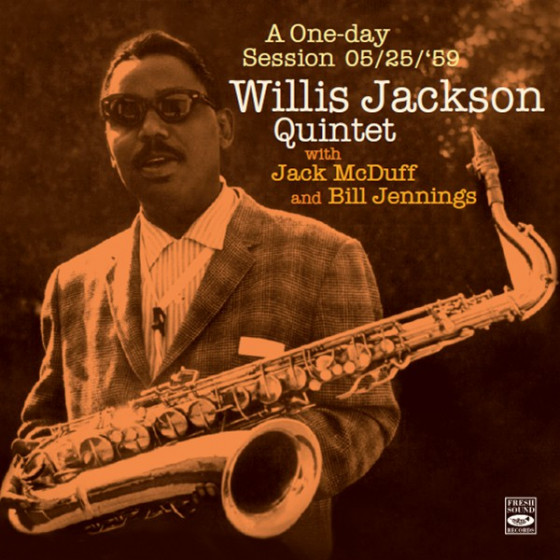 A One Day Session 05/25/59: Willis Jackson Quintet with Jack Mc Duff & Bill Jennings + Bonus Tracks