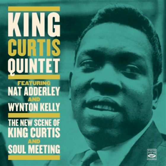 The New Scene Of King Curtis + Soul Meeting, Feat. Nat Adderley & Wynton Kelly (2 LP on 1 CD)
