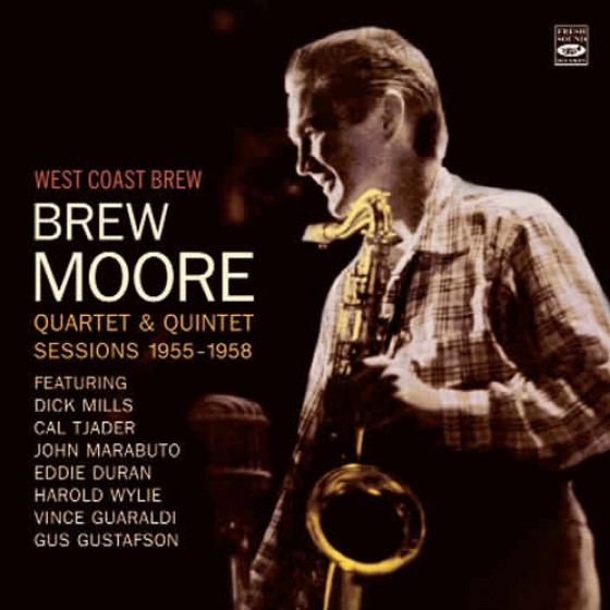 Brew Moore - West Coast Brew: Brew Moore Quartet & Quintet Sessions  1955-1958 (2 LP on 1 CD) - Blue Sounds