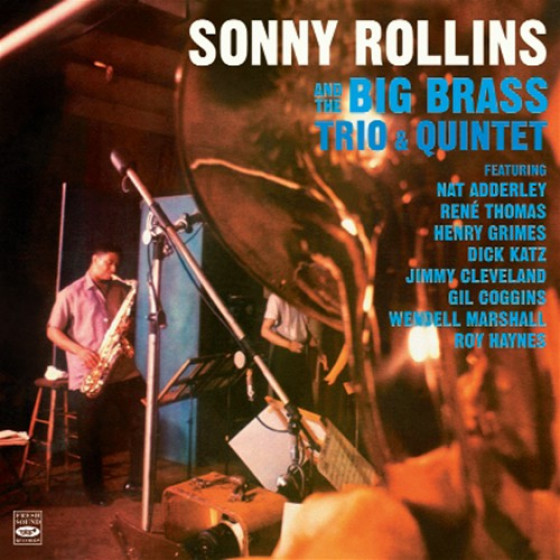 Sonny Rollins and The Big Brass: Trio & Quintet (2 LP on 1 CD)
