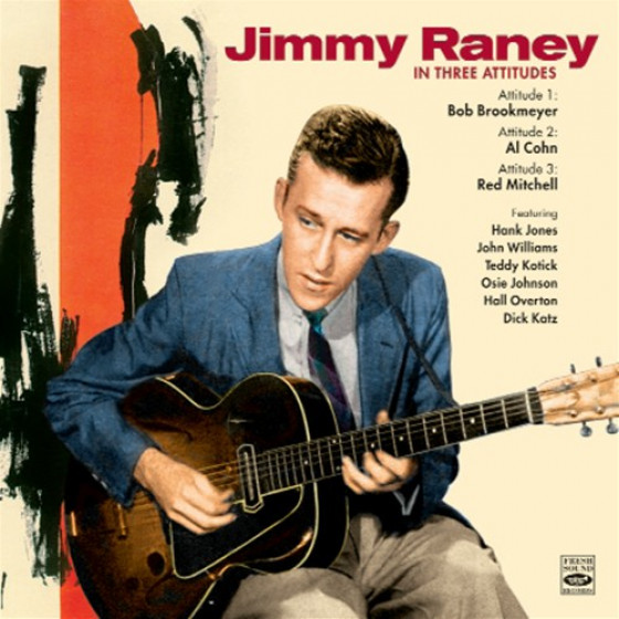 Jimmy Raney In Three Attitudes (2 LP on 1 CD)