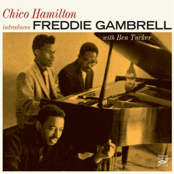 Chico Hamilton Introduces Freddie Gambrell (2 LP on 1 CD)