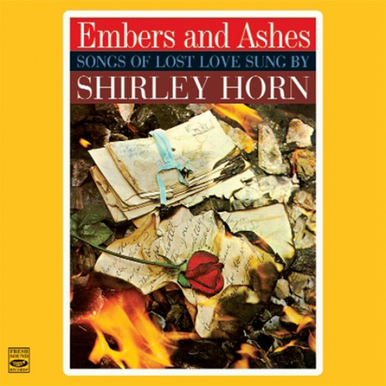 Embers and Ashes + Songs Of Lost Love Sung By Shirley Horn + Where Are You Going (2 LP on 1 CD)
