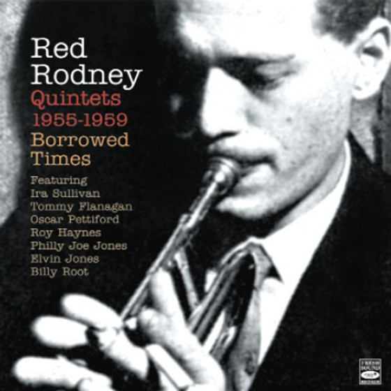 Borrowed Times - Red Rodney Quintets 1955-1959 (2-CD)