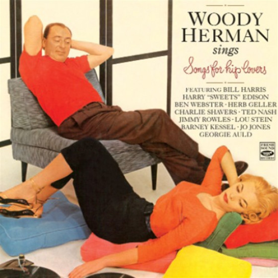 Woody Herman Sings Songs For Hip Lovers (2 LP on 1 CD)