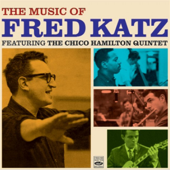 The Music of Fred Katz Featuring The Chico Hamilton Quintet