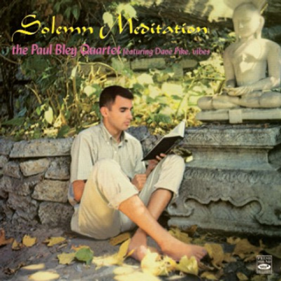 Solemn Meditation - THE PAUL BLEY QUARTET featuring Dave Pike, vibes (2 LPs on 1 CD)