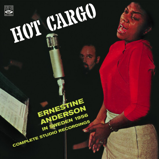 Hot Cargo - Ernestine Anderson In Sweden 1956 (Complete Studio Recordings)
