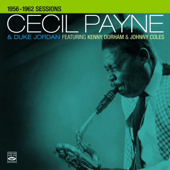 Cecil Payne & Duke Jordan: 1956-1962 Sessions (2 LP on 1 CD)