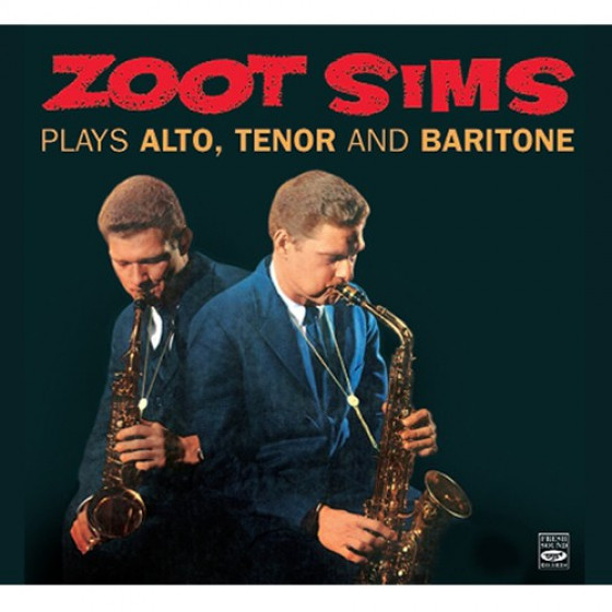 Plays Alto, Tenor & Baritone (Digipack)