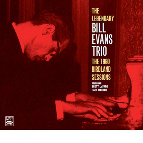 The Legendary Bill Evans Trio: The 1960 Birdland Sessions (Digipack)