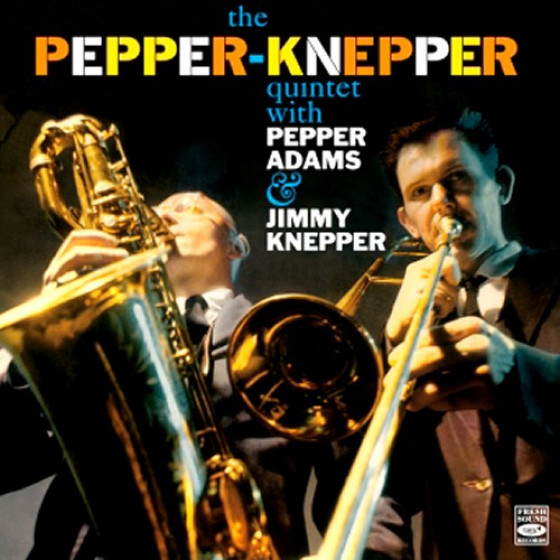 The Pepper-Knepper Quintet with Pepper Adams and Jimmy Knepper